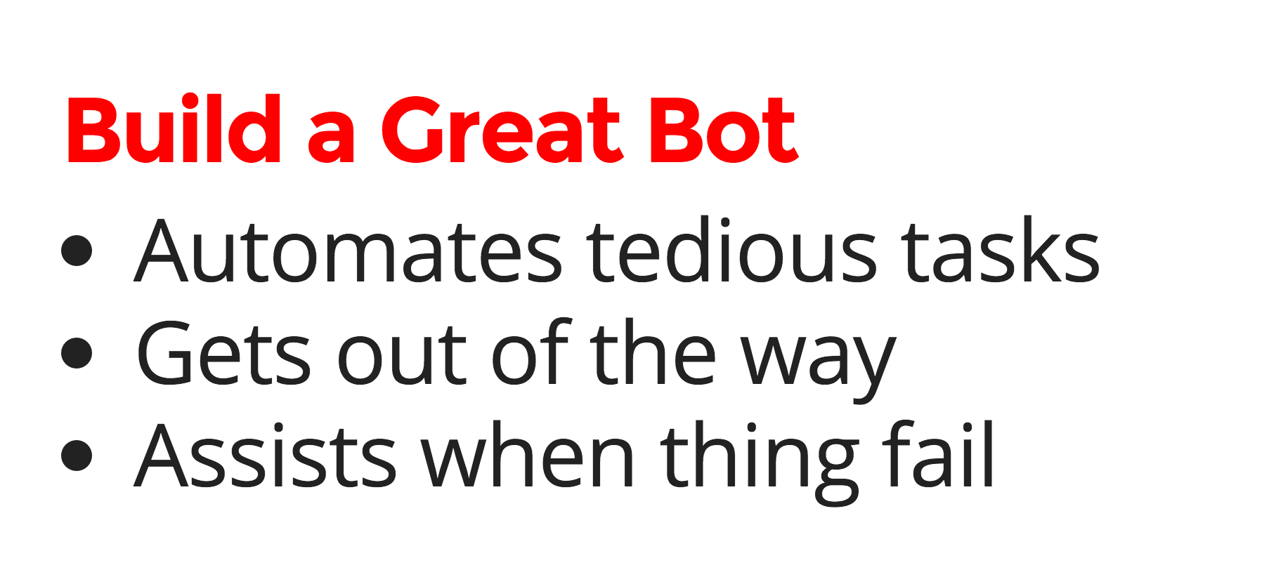 Notes for building a great bot.
